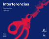 Cartel exposición y talleres Interferencias
